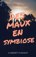Des Maux en Symbiose by Hypollite