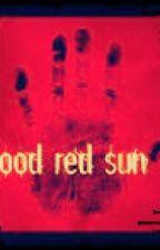 Blood Red Sun by LennonLover