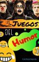 Los Juegos del Humor by Escriboymegusta