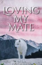 Loving My Mate [BxB] by apwwrites