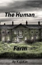 The Human Farm by KajaKin