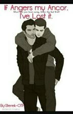 If anger is my anchor, I've lost it. *Sterek* *BoyXboy* by Sterek-OTP