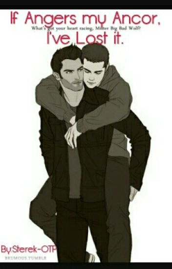 If anger is my anchor, I've lost it. *Sterek* *BoyXboy*
