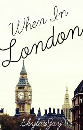 When in London (One Direction Fan Fiction) by SkylarJay