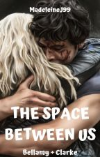 The Space Between Us by MadeleineJ99