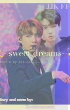 💫~sweet dreams~💫{JJK FF} by milk-kookiemonsters