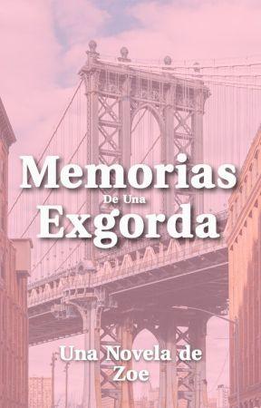 Memorias de una Ex-Gorda #wattys2017 by zoesvautor