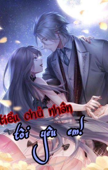 Đọc Truyện [Full] Tiểu chủ nhân, Tôi yêu em! - TruyenFic.Com