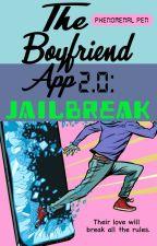 The Boyfriend App 2.0: Jailbreak by phenomenalpen