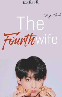 Đọc truyện vkook - Người vợ thứ 4