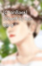 [ChanBaek] [ShortFic] Sao băng by Baekie