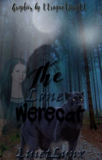 The Lone Werecat (under edit)