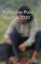 Kumpulan Puisi Aku dan 2020 by TintaPengembalaKata