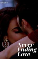 NEVER ENDING LOVE by Writerspot_