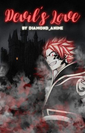 Devil's Love (NaLu story) - WILL NOT BE COMPLETED - by BeastlyBeautyx