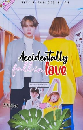 ☆Accidentally Fall In Love☆ by __YoonAhRa124