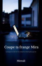 Coupe ta frange Mira et ouvre les yeux by Mireali