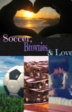 Soccer, Brownies, and Love by SaucyOneCurious