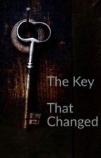 The Key That Changed  by MaryKatherineW