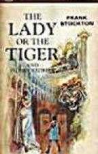 The Lady Or The Tiger?*Complete* by VANITYstarrSIXX