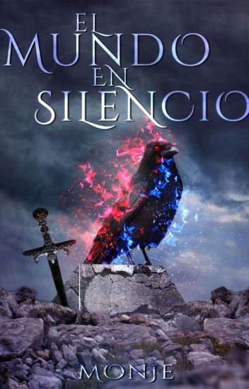 El Mundo en Silencio [La Saga del Silencio parte I]