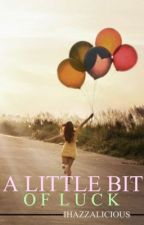 A Little Bit of Luck (A One Direction Fan Fiction) ON HOLD by wonderingdays