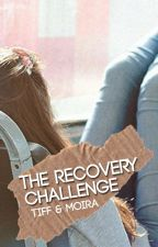 The Recovery Challenge by hairtiesforhaley