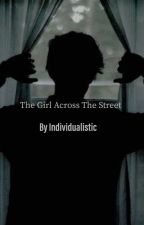 The Girl Across The Street. by _individualistic