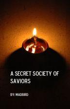 A Secret Society of Saviors by madbird