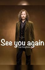 See you again - Songfic || Sirius Black by celinesworld
