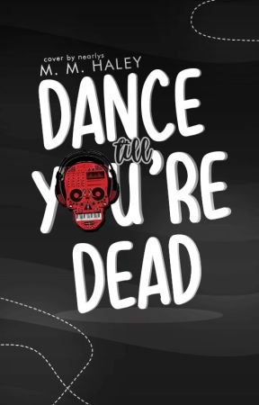 DANCE TILL YOU'RE DEAD [ON HOLD] by phattimaddi
