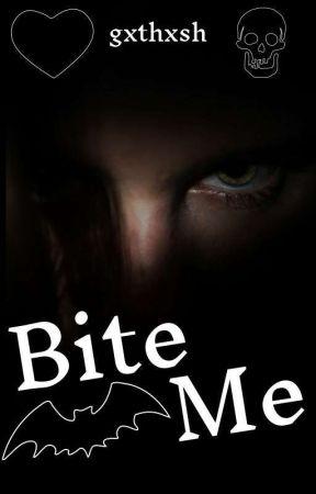 Bite Me  by gxthxsh
