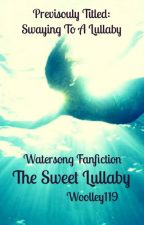 The Sweet Lullaby : a Watersong Fanfic by Woolley119
