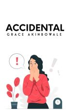 Accidental by thisis_grace