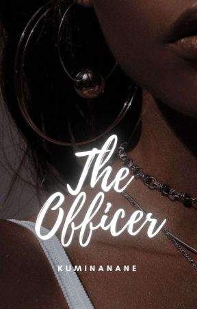 The Officer | ✎ by Sarcasmforsure