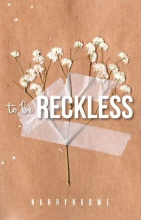 To Be Reckless by narryhugme