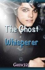 The Ghost Whisperer by gazu321