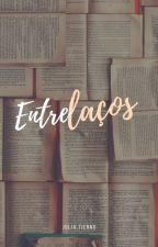 Entrelaços by JuliaTierno2015