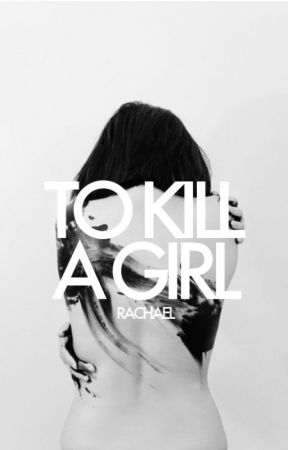 To Kill A Girl by clarifications