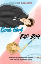 Cool Girl And Bad Boy [ON GOING] by khalishah237