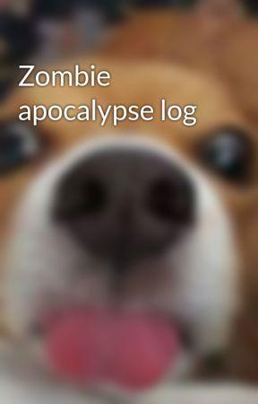 Zombie apocalypse log by j34man