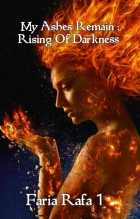 My Ashes Remain : Rising Of Darkness   by Fariarafa1