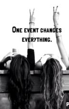 One Event Changes Everything. by ItsSteffiMarie
