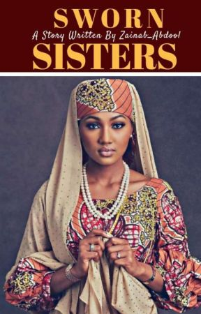 Sworn Sisters  by zainab_Abdool