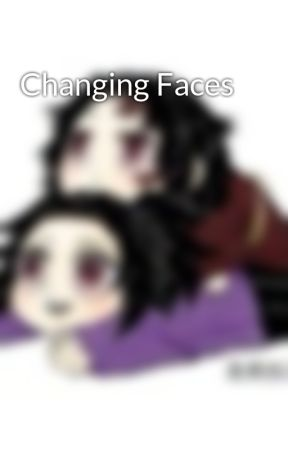 Changing Faces by hurtbytheenvy