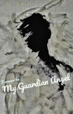 FOREVER BE MY GUARDIAN ANGEL by mbakbel
