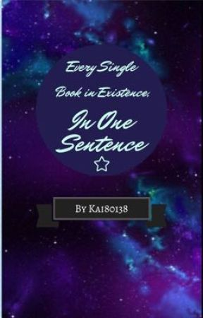 Every single book in existence, in one sentence by Kai80138