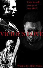 Vicious Love (Michael Myers/Jason Voorhees/Hannibal Lecter x Reader Fanfiction) by Melly_Myler