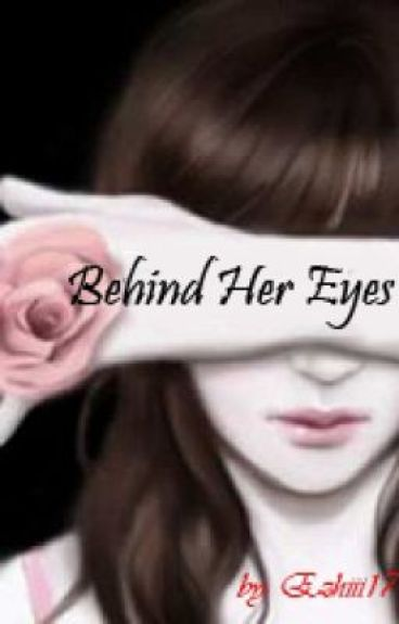 Behind Her Eyes [COMPLETED]