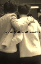 We Could Move Mountains; Larry Stylinson One-Shot by GabiWrites